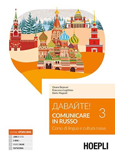 Davajte! Comunicare in russo. Corso di lingua e cultura russa Volume 3: Vol. 3