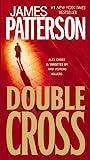 Double Cross (Alex Cross, 13, Band 13) - James Patterson