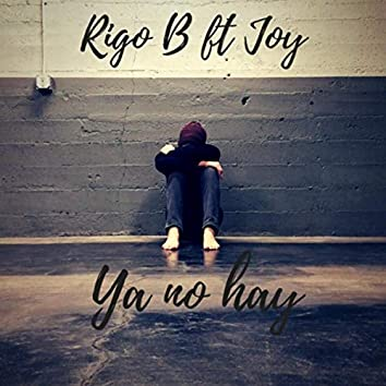 Ya No Hay (feat. Joy)