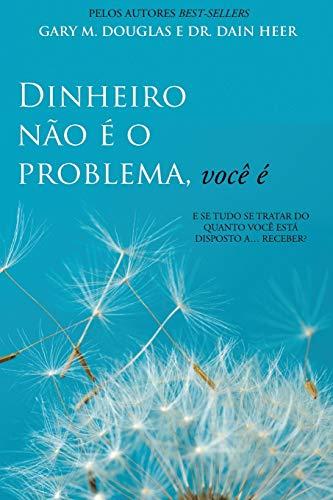 Dinheiro não é o problema, você é (Portuguese)