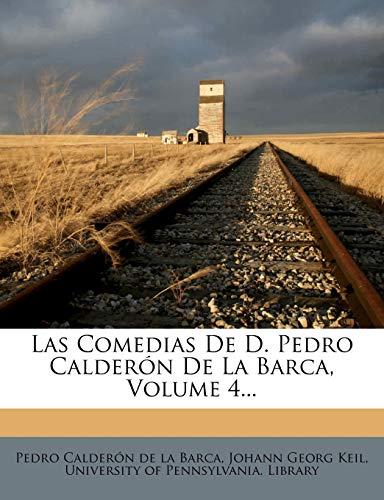 Las Comedias De D. Pedro Calderón De La Barca, Volume 4...
