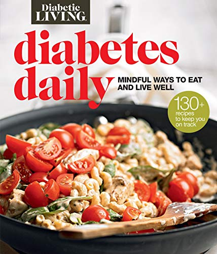 Compare Textbook Prices for Diabetic Living Diabetes Daily: Mindful Ways to Eat and Live Well 1 Edition ISBN 9781328497703 by Diabetic Living Editors