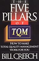 The Five Pillars of TQM: How to Make Total Quality Management Work for You (Truman Talley)