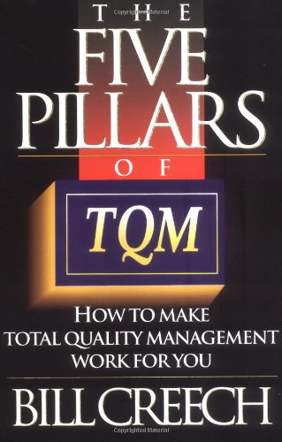 Compare Textbook Prices for The Five Pillars of TQM: How to Make Total Quality Management Work for You Truman Talley  ISBN 9780452271029 by Creech, Bill
