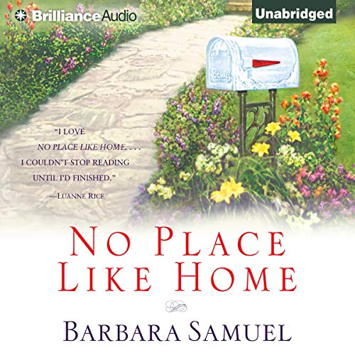 No Place Like Home                   By:                                                                                                                                 Barbara Samuel                               Narrated by:                                                                                                                                 Kristine Thatcher                      Length: 9 hrs and 36 mins     97 ratings     Overall 4.4