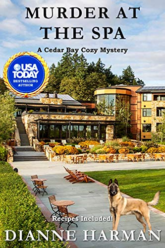 Murder at the Spa: A Cedar Bay Cozy Myster (Cedar Bay Cozy Mystery Series Book 21) by [Dianne Harman]