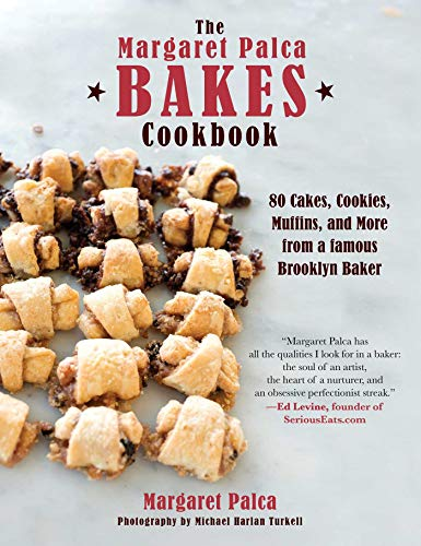The Margaret Palca Bakes Cookbook: 80 Cakes, Cookies, Muffins, and More from a Famous Brooklyn Baker