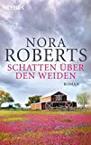 Schatten über den Weiden von Nora Roberts