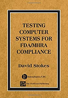 Testing Computers Systems for FDA/MHRA Compliance (Computer Systems Validation Life Cycle Activities S)