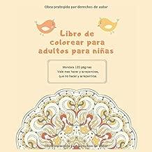 Libro de colorear para adultos para niñas Mandala 120+ páginas - Vale mas hacer y arrepentirse, que no hacer y arrepentirse. (Spanish Edition)