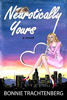 Neurotically Yours by [Bonnie Trachtenberg]