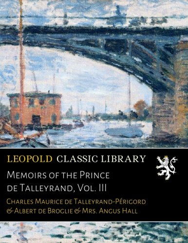 Memoirs of the Prince de Talleyrand, Vol. III