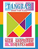 Tangram Book for Kids with Geometric Shapes: 21 Geometric Shapes Tangrams for Kids Puzzles, Tangram Puzzle for Kids