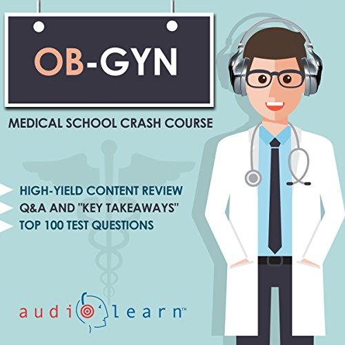 OB-GYN: Medical School Crash Course