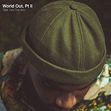 World Out, Pt II
