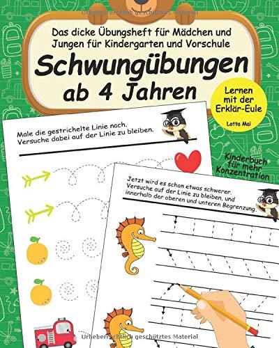 Schwungübungen ab 4 Jahren: Das dicke Übungsheft für Mädchen und Jungen für Kindergarten und Vorschule: Lernen mit der Erklär-Eule - Kinderbuch für mehr Konzentration