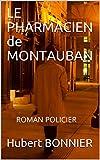 LE PHARMACIEN de MONTAUBAN: ROMAN POLICIER (French Edition)