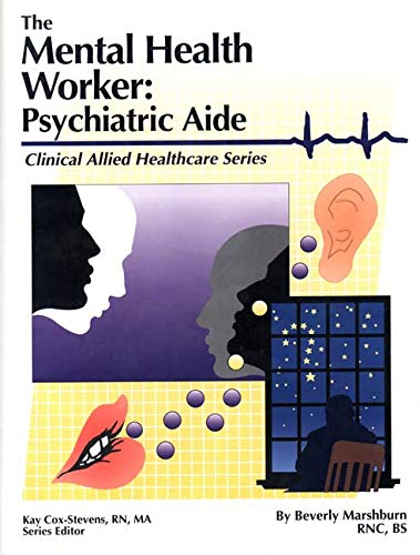 Compare Textbook Prices for The Mental Health Worker: Psychiatric Aide Clinical Allied Healthcare Series 1 Edition ISBN 9780892624379 by Marshburn, Beverly