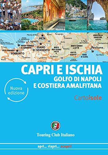 Capri e Ischia. Golfo di Napoli e Costiera amalfitana. Nuova ediz.