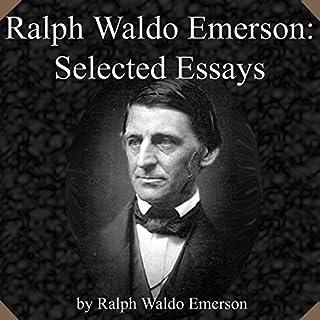 Ralph Waldo Emerson     Selected Essays              De :                                                                                                                                 Ralph Waldo Emerson                               Lu par :                                                                                                                                 Jim Killavey                      Durée : 9 h et 44 min     Pas de notations     Global 0,0