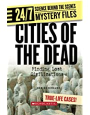 Cities of the Dead: Finding Lost Civilizations (24/7: Science Behind the Scenes)