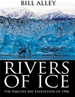 Rivers of Ice: The Yakutat Bay Expedition of 1906