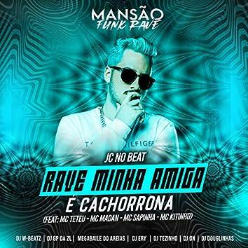Rave Minha Amiga É Cachorrona (feat. MC Teteu, MC Madan, Mc Sapinha, Mc Kitinho, MANSÃO FUNK RAVE, DJ DN, DJ Ery, GP DA ZL, DJ Douglinhas, Dj W-Beatz, Megabaile Do Areias & DJ Tezinho) (Mansão Funk Rave)