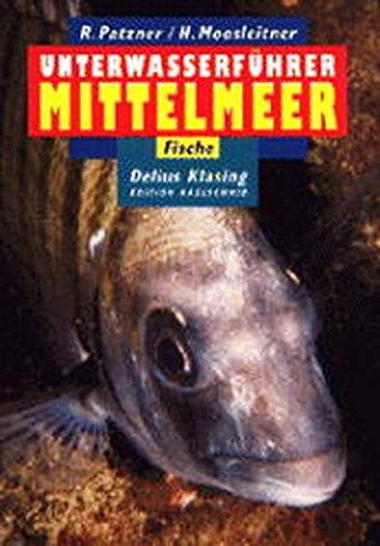 Unterwasserführer, Bd.6, Mittelmeer, Fische (Edition Freizeit und Wissen / Unterwasserführer)