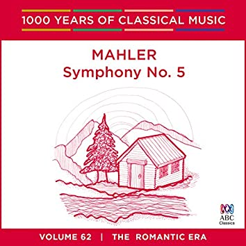 Mahler: Symphony No. 5 (1000 Years Of Classical Music, Volume 62)