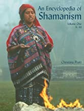 By Christina Pratt An Encyclopedia of Shamanism: A-m (1st First Edition) [Paperback]