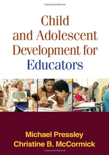 Child and Adolescent Development for Educators, First Edition