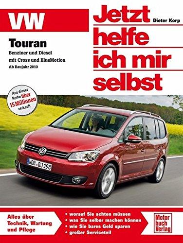 VW Touran: Benziner und Diesel inkl. Cross und BlueMotion (Jetzt helfe ich mir selbst)