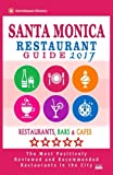 Santa Monica Restaurant Guide 2017: Best Rated Restaurants in Santa Monica, California - 500 Restaurants, Bars and Cafés recommended for Visitors, 2017