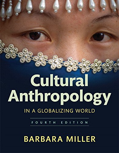 Cultural Anthropology in a Globalizing World Plus NEW MyLab Anthropology without Pearson eText -- Access Card Package (4