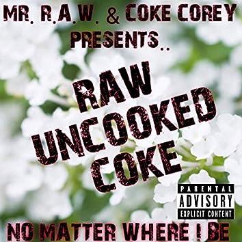 No Matter Where I Be (feat. Coke Corey)