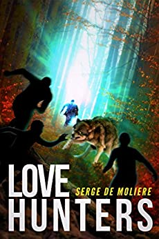 Love Hunters by [Serge do Moliere]