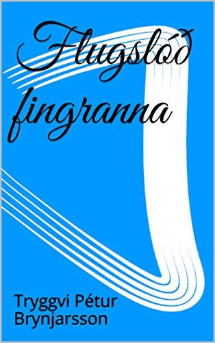 Flugslóð fingranna (Icelandic Edition)