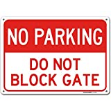 No Parking Driveway Sign Do Not Block Gate, Made Out of .040 Rust-Free Aluminum, Indoor/Outdoor Use, UV Protected and Fade-Resistant, 10' x 14', by My Sign Center
