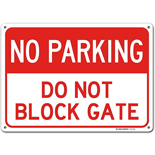 No Parking Driveway Sign Do Not Block Gate, Made Out of .040 Rust-Free Aluminum, Indoor/Outdoor Use, UV Protected and Fade-Resistant, 10