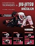 Le grand livre des techniques de Jiu-Jitsu brésilien (French Edition) by Stéphane Weiss(2017-05-04) - Editions Amphora - 01/01/2017
