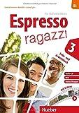 Espresso ragazzi 3 - Lehr- und Arbeitsbuch mit Audio-CD und DVD: Ein Italienischkurs - Schulbuchausgabe