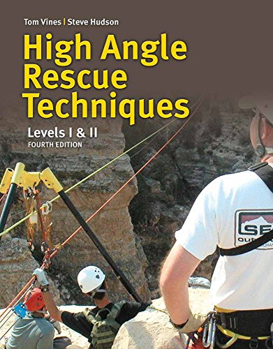 High Angle Rope Rescue Techniques: Levels I & II