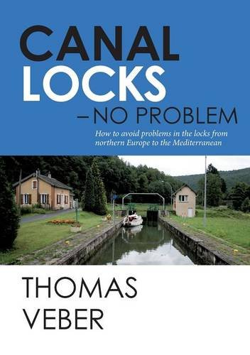 Canal Locks - No Problem: How to avoid problems in the locks from northern Europe to the Mediterranean