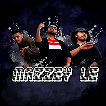 Mazzey Le (feat. Tosh!)