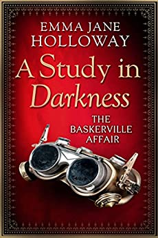 A Study in Darkness (The Baskerville Affair) by [Emma Jane Holloway]