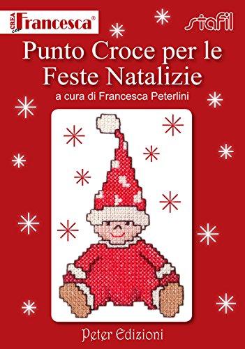 Punto croce per le feste natalizie. Ediz. illustrata