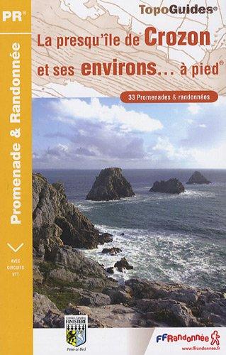 La Presqu'Ile De Crozon et Ses Environs a Pied 33 Promenades et Randonnees: FFR.P293