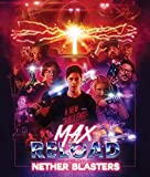 Max Reload and the Nether Blasters [Blu-ray]