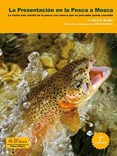 Presentación en la pesca mosca: La visión más amplia de la pesca con mosca que un pescador puede concebir ⭐