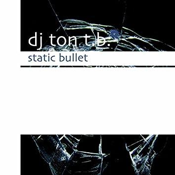 Static Bullet